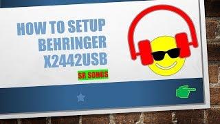 01. Quick Behringer X2442 USB Tutorial: Mixer Setup Part 1/5