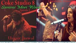 download lagu Coke Studio 8, Episode 2: Sammi Meri Waar, Umair gratis