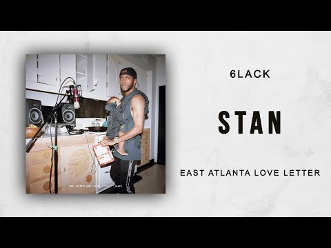 6LACK - Stan (East Atlanta Love Letter)