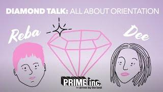 Diamond Talk: All About Orientation