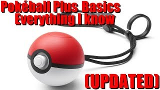 (UPDATED) Pokéball Plus Basics & Tutorials - Everything I Know - Let's How