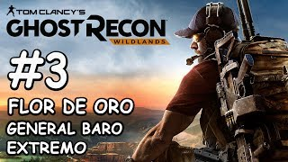 GHOST RECON WILDLANDS / EXTREMO / FLOR DE ORO / BOSS: General Baro (Seguridad)