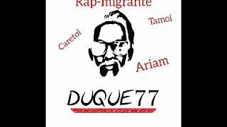 Duque77 #rapmigrante feat Ariam caretol tamoi #lakrasbombas