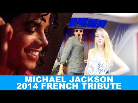 Michael Jackson: THE 2014 FRENCH TRIBUTE ! (A Place with no name + lyrics)