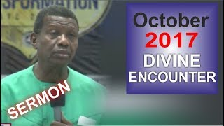 Pastor E.A Adeboye Sermon @ RCCG October 2017 DIVINE ENCOUNTER