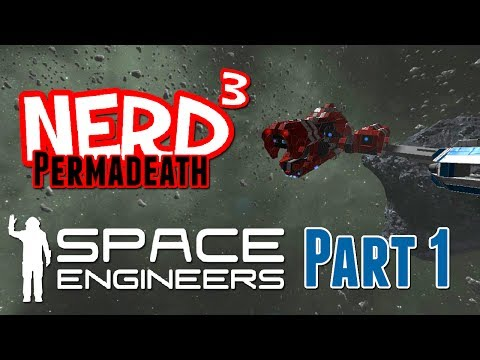 Nerd³ Permadeath - Space Engineers - Part 1