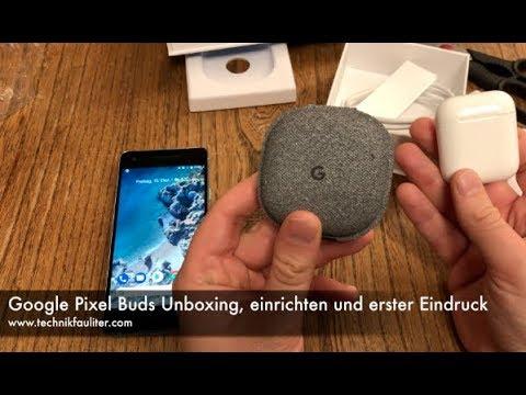 Google Pixel Buds Unboxing, einrichten und erster Eindruck