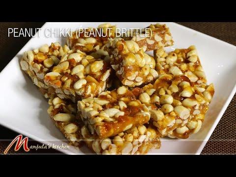 Peanut Chikki – Peanut Brittle, Homemade Candy Recipe by Manjula
