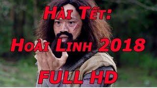 Hài tết - Hoài Linh 2018 full HD