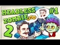 GŁOWA DO GÓRY! Darmowe Gry Online | Headless Zombie 2 | #1