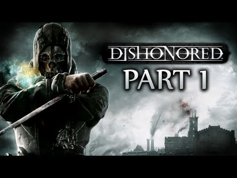 Dishonored Walkthrough Part 1 [Xbox 360 / PS3 / PC]