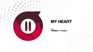 A Liga & Rwodz - My Heart