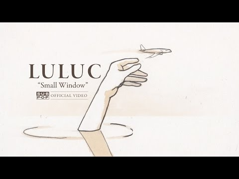 Luluc - Small Window [OFFICIAL VIDEO]