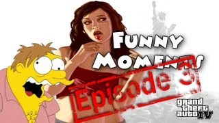 Funny Moments Episode 3: GTA IV