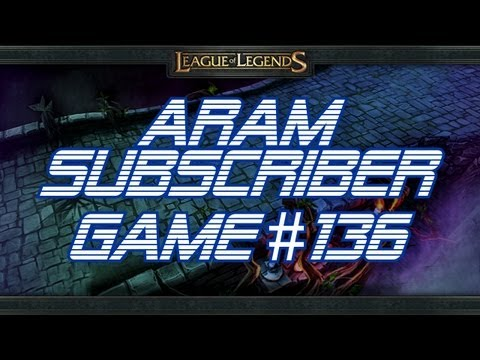  LoLPoV - ARAM Subscriber Game #136 (League of Legends Live Commentary)