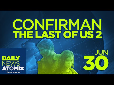 ATOMIX DAILY NEWS [30/06/15] – Confirman The Last of Us 2