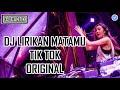 SPECIAL DJ LIRIKAN MATAMU TIK TOK ORIGINAL 2018