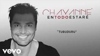 Chayanne - Tubuduru