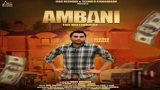 Ambani   (Full HD)   Harman Parmar   New Punjabi Songs 2018   Latest Punjabi Songs 2018