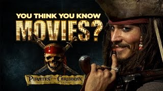 Pirates of the Caribbean - You Think You Know Movies?