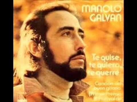 Manolo Galvan - Te Quise, Te Quiero Y Te Querre