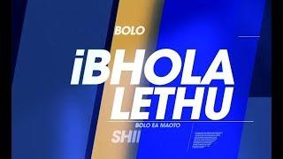 Ibhola Lethu Episode 01