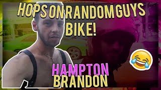 HAMPTON BRANDON HOPS ON GUYS BIKE! FUNNY MOMENTS (10/17/17)