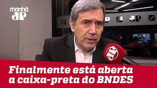 Finalmente está sendo aberta a caixa-preta do BNDES | #MarcoAntonioVilla