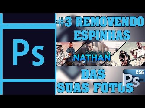 #3 Video Serie Photoshop cs6 [Como Remover Espinha Da Pele  Pele Sem Espinhas Photoshop Cs6]