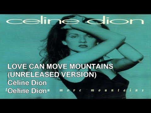Céline Dion - Love Can Move Mountains (UNRELEASED VERSION + Complete Lyrics)
