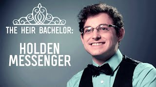 The Heir | Meet the Selected Suitors: Holden Messenger