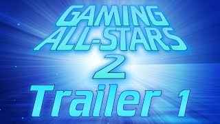 Gaming All-Stars 2: Trailer 1