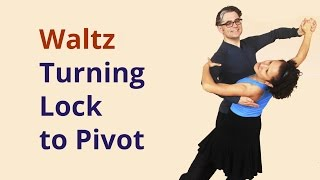 How to dance Waltz Turning Lock to Pivot
