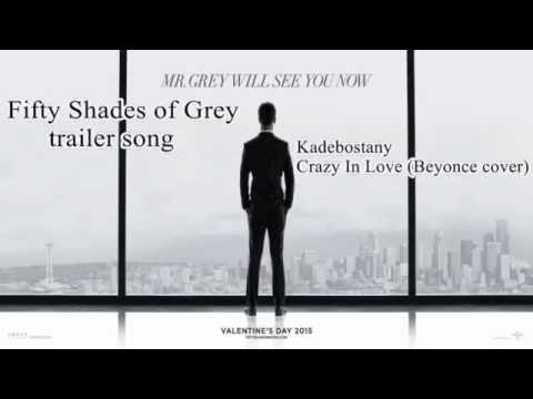 Crazy in love Beyonce versione 50 sfumature di grigio Fifty Shades of Grey original trailer song