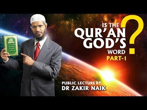 Is The Qur'an God's Word? By Dr Zakir Naik | Part-1 video