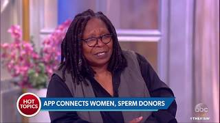App Connects Women, Sperm Donors | The View