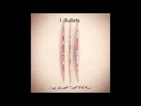 I Am Kloot - Bullets
