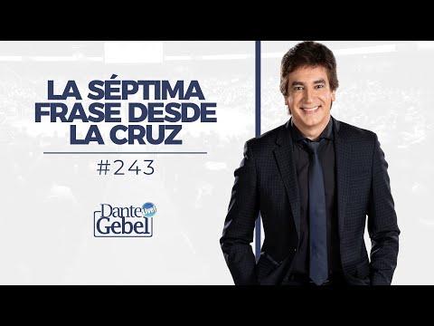 Dante Gebel #243 | La Séptima Frase Desde La Cruz video
