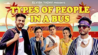 Types Of People in a Bus - | Elvish Yadav |