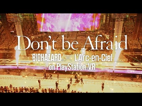 『Don't Be Afraid –Biohazard® × L'Arc-en-Ciel On PlayStation®VR-』プロモーション映像