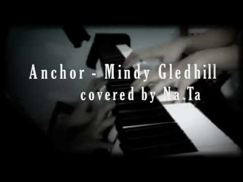 Anchor - Mindy Gledhill (piano cover by Na Ta)