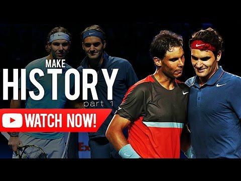 Roger Federer - Rafael Nadal / Make history Part 1 ᴴᴰ