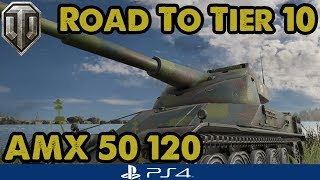 TAKING YOUR ADVICE - AMX 50 120 - Road to Tier 10 - WoT Console
