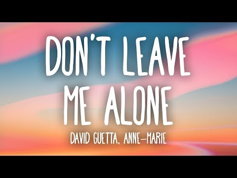 Download Lagu  David Guetta, Anne-Marie - Don't Leave Me Alone s Mp3 Free