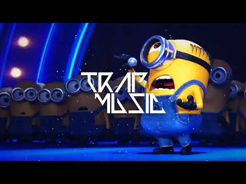 Despicable Me 3 - Minions Singing (Trap Remix)