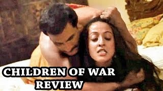 Children of War Movie Review | Pawan Malhotra, Raima Sen