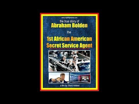 JFK assassination video Abraham Bolden 1st African Amer Secret Service Night Fright Brent Holland