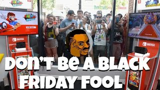 Don't be a Black Friday fool