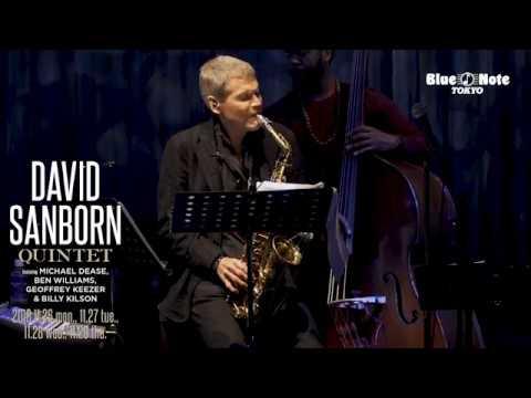 David Sanborn Quintet - 2018.11.26 Blue Note Tokyoでのライブダイジェスト映像を公開 thm Music info Clip
