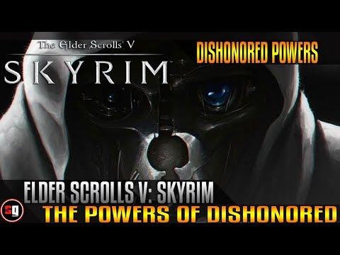 The Elder Scrolls V: Skyrim - Powers Of Dishonored (Part 1)
